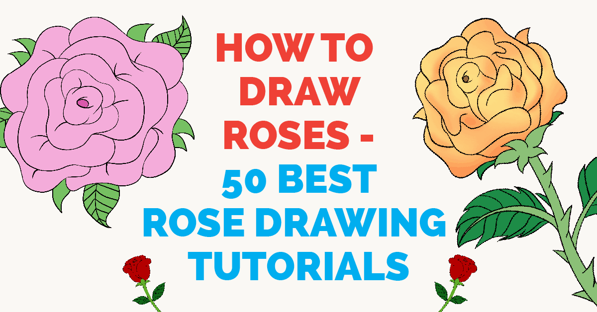 How to Draw a Rose - 50 Best Rose Drawing Tutorials