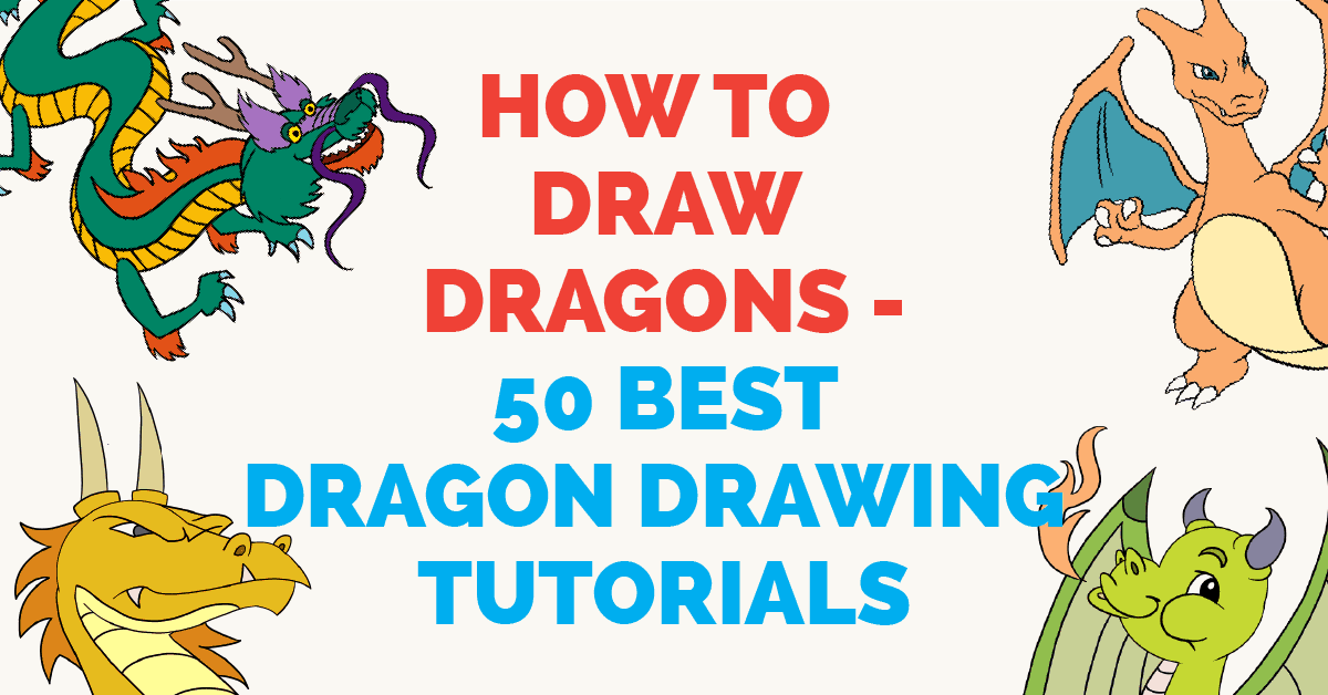 How to Draw Dragons - 50 Best Dragon Drawing Tutorials