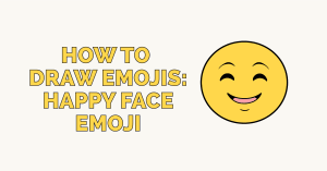 How to Draw Emojis: Happy Face Emoji: Featured Image
