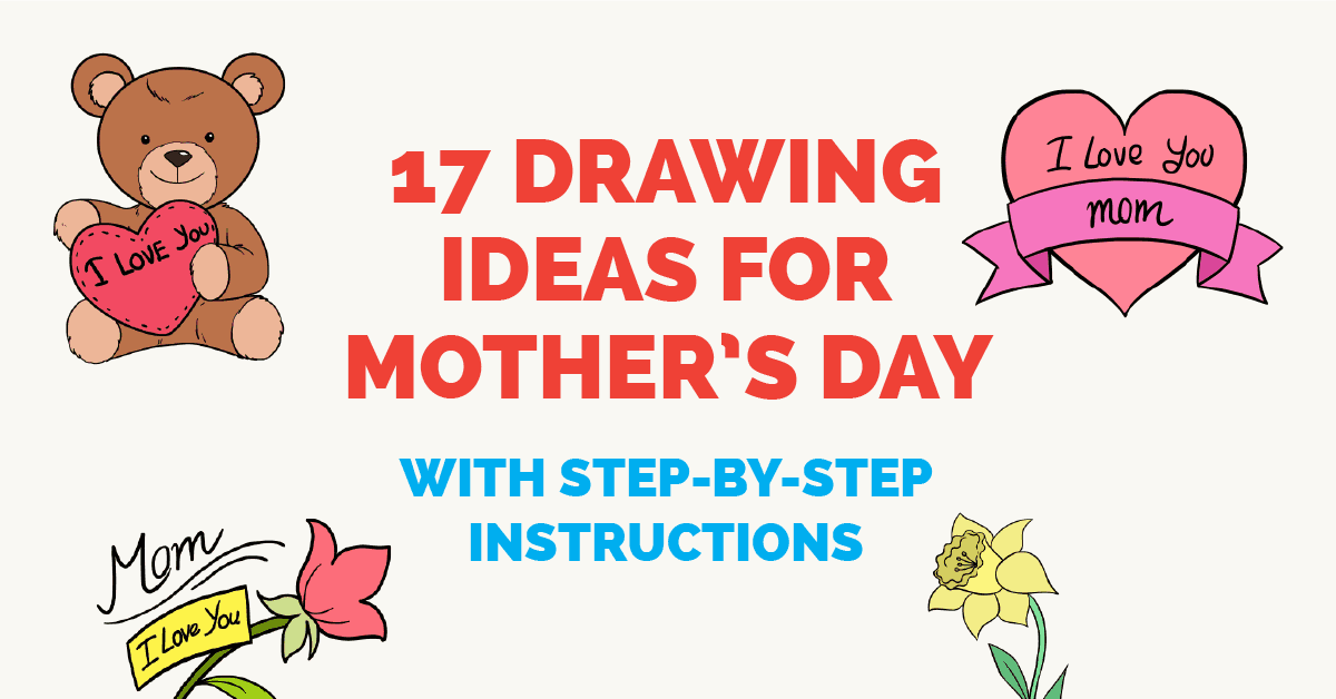 17 drawing ideas for mother s day with step by step instructions
