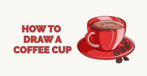How to Draw a Coffee Cup: Featured Image