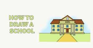 How to Draw a School: Featured Image
