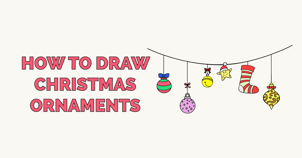 How To Draw Christmas Ornaments Easy Drawing Guides