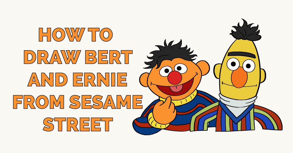 How To Draw Bert And Ernie From Sesame Street Easy Drawing