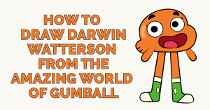 How to Draw Darwin Watterson from the Amazing World of Gumball Featured Image