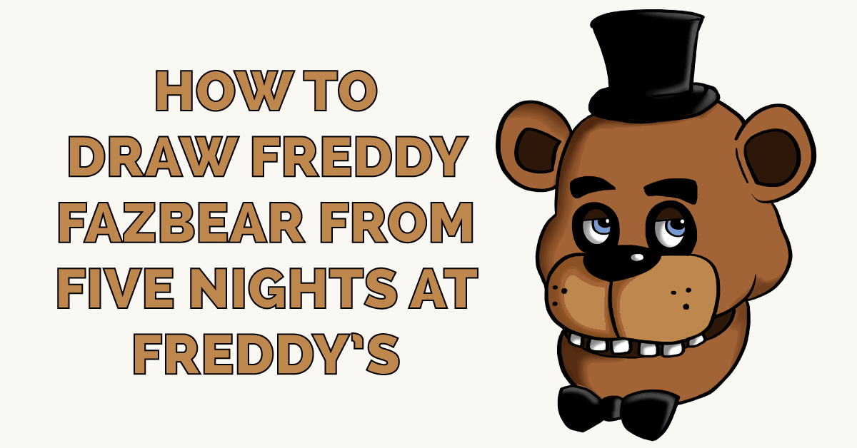 How to Draw Freddy Fazbear from Five Nights at Freddy's Featured Image