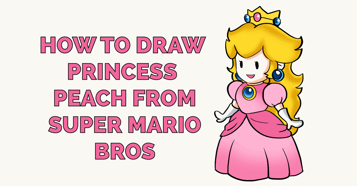 How To Draw Princess Peach From Super Mario Bros Really