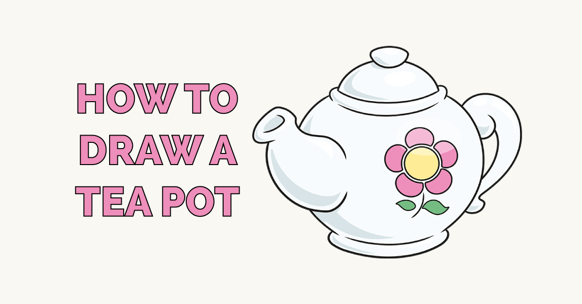 How to Draw a Tea Pot Featured Image