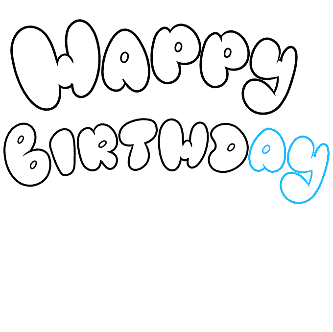How to Draw Happy Birthday in Bubble Letters: Step 7