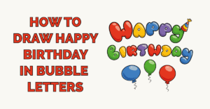How to Draw Happy Birthday in Bubble Letters Featured Image