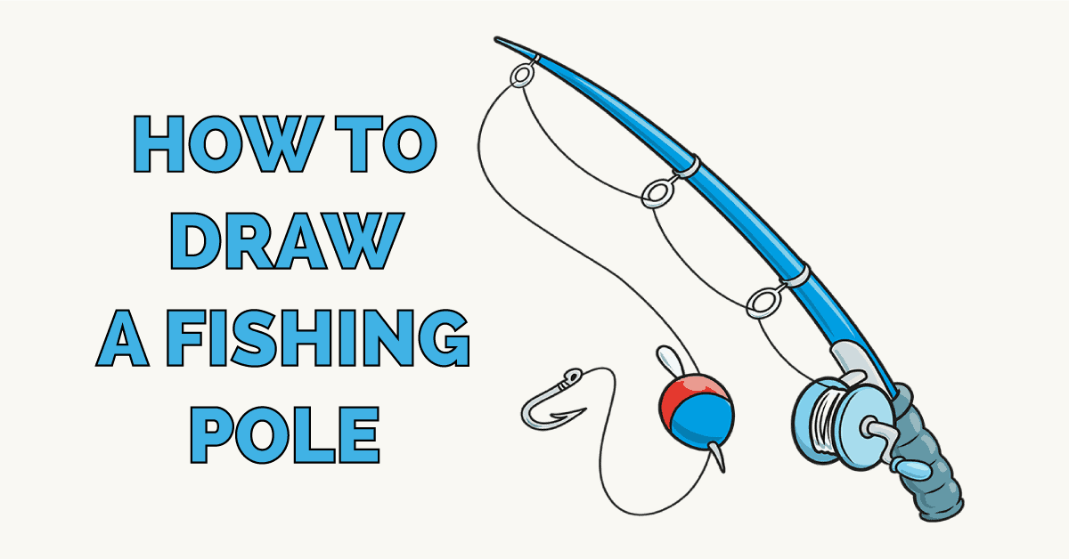 How to Draw a Fishing Pole Featured Image