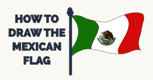 How to Draw a Mexican Flag Featured Image