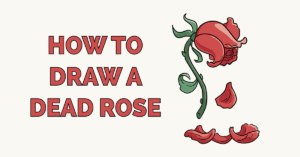 How to Draw a Dead Rose Featured Image