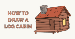 How to Draw a Log Cabin Featured Image