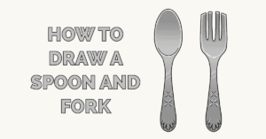 How to Draw a Spoon and Fork Featured Image