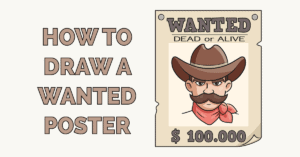 How to Draw a Wanted Poster Featured Image