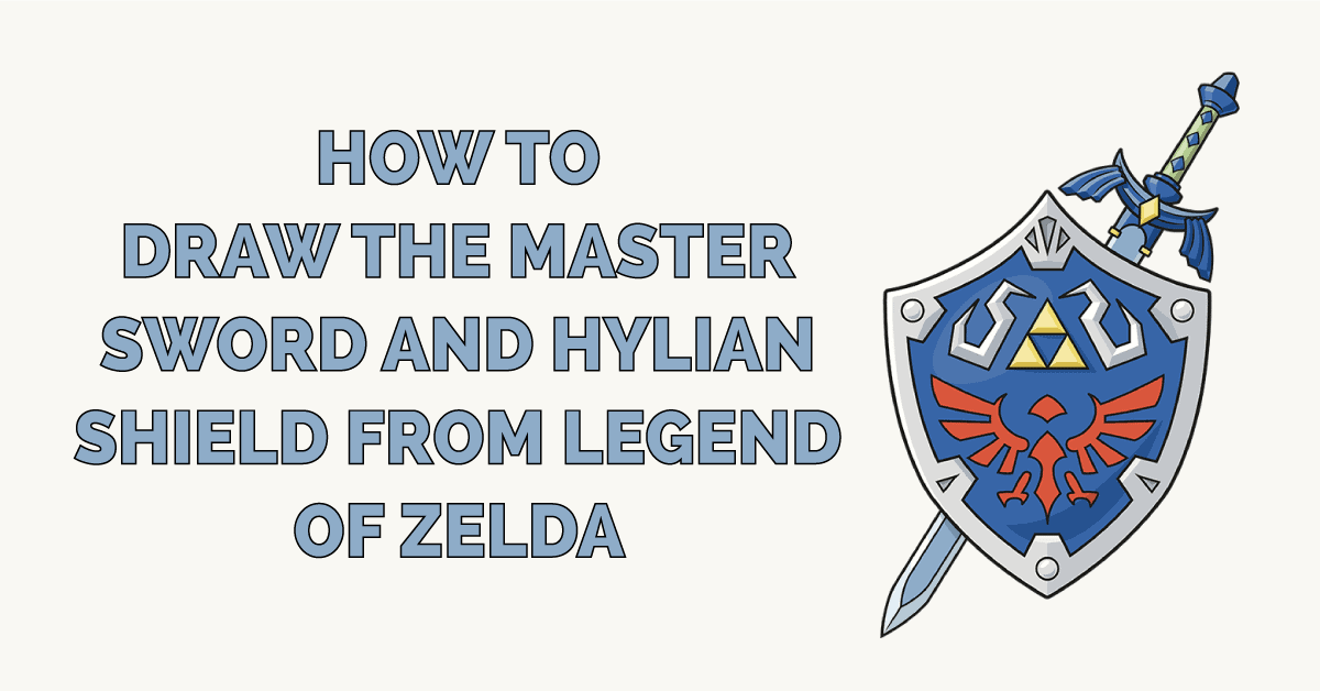 How to Draw the Master Sword and Hylian Shield from Legend of Zelda Featured Image