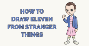 How to Draw Eleven from Stranger Things Featured Image
