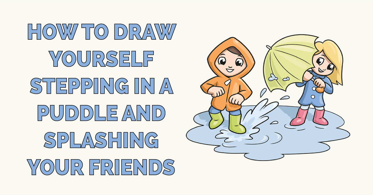 How to Draw Yourself Stepping in a Puddle and Splashing your Friends Featured Image