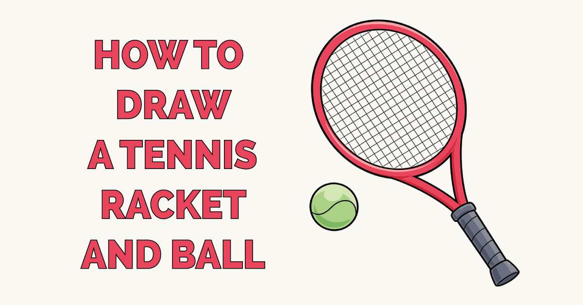 how to Draw a Tennis Racket and Ball Featured Image