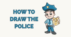How to Draw the Police Featured Image