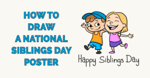 How to Draw a National Siblings Day Poster Featured Image