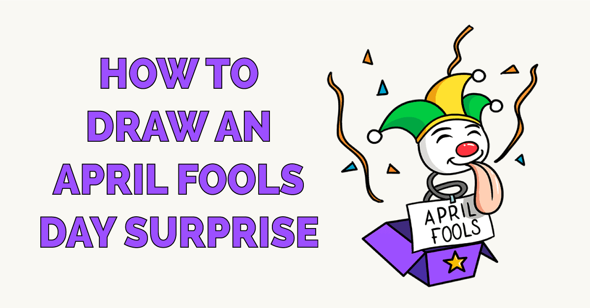 How to Draw an April Fools Day Surprise Featured Image