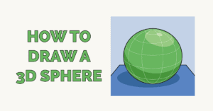 How to Draw a 3D Sphere Featured Image