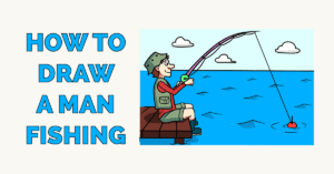 How to Draw a Man Fishing Featured Image
