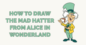 How to Draw the Mad Hatter from Alice in Wonderland Featured Image