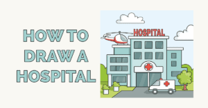 How to Draw a Hospital Featured Image