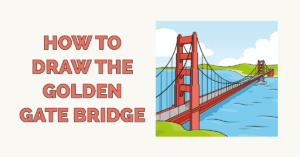 How to Draw the Golden Gate Bridge Featured Image