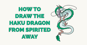 How to Draw the Haku Dragon from Spirited Away Featured Image