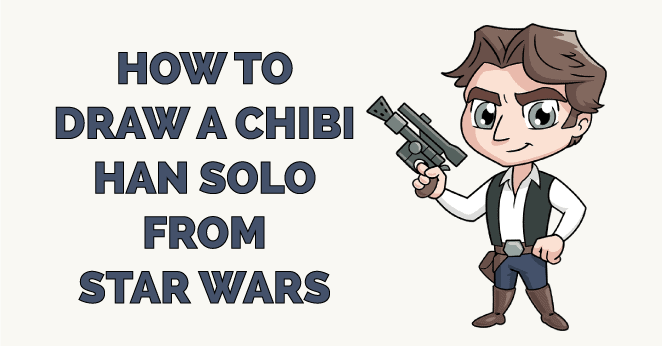 How to Draw a Chibi Han Solo from Star Wars Featured Image